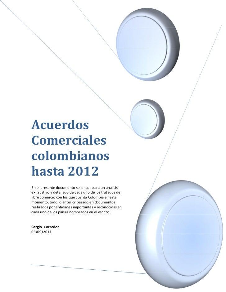AcuerdosComercialescolombianoshasta 2012En el presente documento se encontrará un análisisexhaustivo y detallado de cada u...