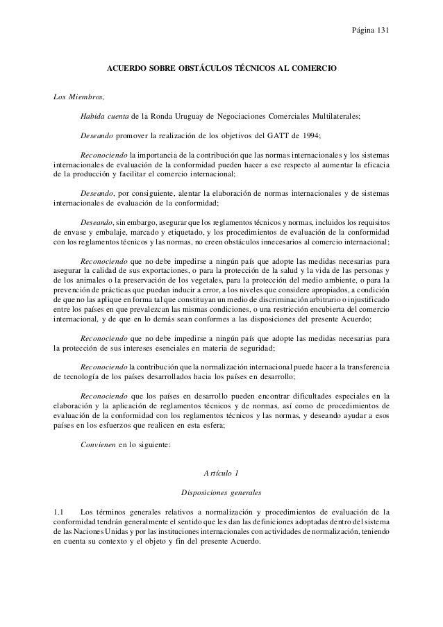 Página 131 ACUERDO SOBRE OBSTÁCULOS TÉCNICOS AL COMERCIO Los Miembros, Habida cuenta de la Ronda Uruguay de Negociaciones ...