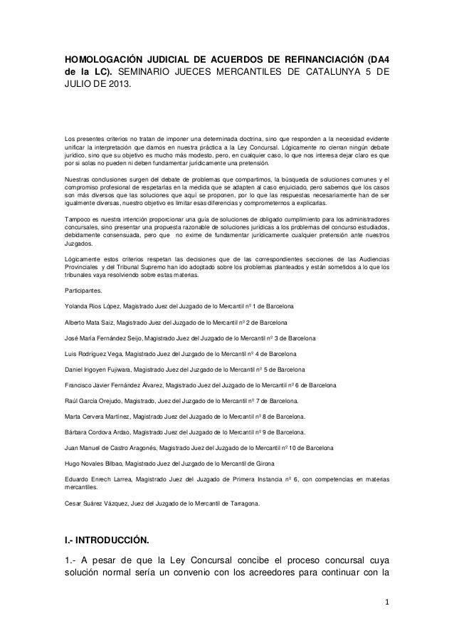 1 HOMOLOGACIÓN JUDICIAL DE ACUERDOS DE REFINANCIACIÓN (DA4 de la LC). SEMINARIO JUECES MERCANTILES DE CATALUNYA 5 DE JULIO...
