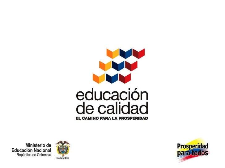 Encuentro Regional2011Ministerio de Educación Nacional Santander, Norte de Santander Bogotá D.C., 26 de agosto de 2011