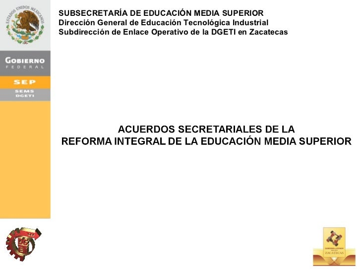 SUBSECRETARÍA DE EDUCACIÓN MEDIA SUPERIOR Dirección General de Educación Tecnológica Industrial Subdirección de Enlace Ope...