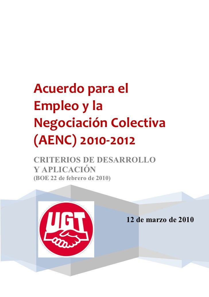 Acuerdo para elEmpleo y laNegociación Colectiva(AENC) 2010-2012CRITERIOS DE DESARROLLOY APLICACIÓN(BOE 22 de febrero de 20...