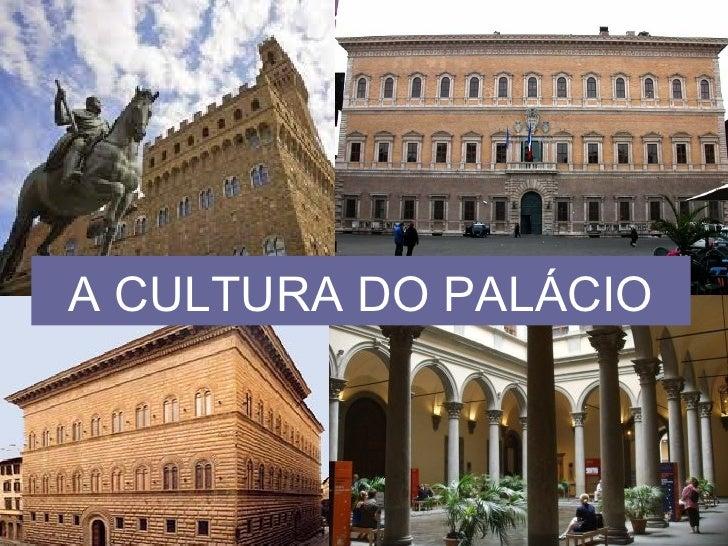 A cultura do palacio