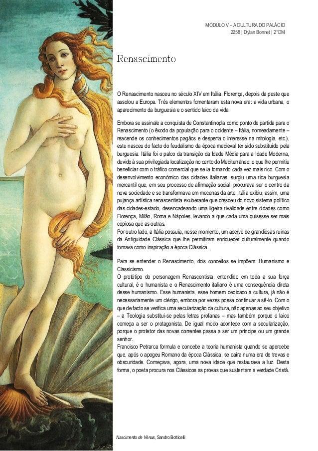 MÓDULO V – A CULTURA DO PALÁCIO 2258   Dylan Bonnet   2°DM O Renascimento nasceu no século XIV em Itália, Florença, depois...