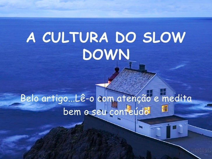 A cultura do slow down
