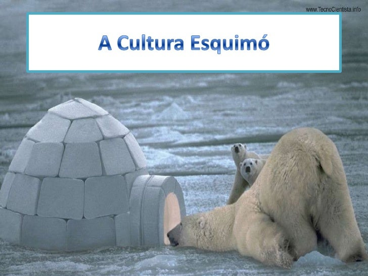 A cultura esquimó