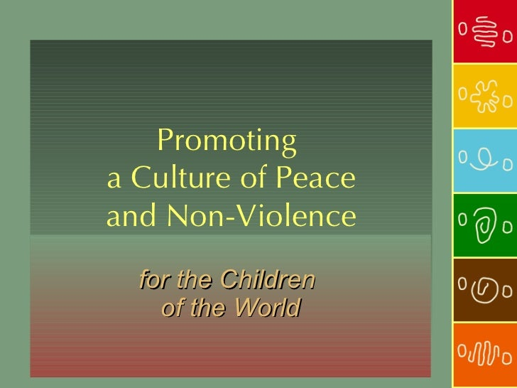 Promotinga Culture of Peaceand Non-Violence  for the Children    of the World