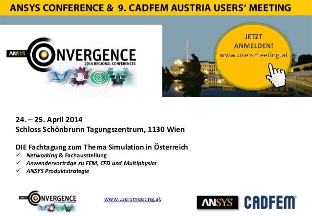 www.usersmeeting.at 24. – 25. April 2014 Schloss Schönbrunn Tagungszentrum, 1130 Wien DIE Fachtagung zum Thema Simulation ...