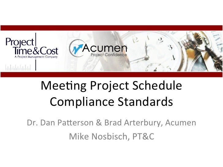 Mee#ng	  Project	  Schedule	        Compliance	  Standards	  	  Dr.	  Dan	  Pa:erson	  &	  Brad	  Arterbury,	  Acumen	    ...