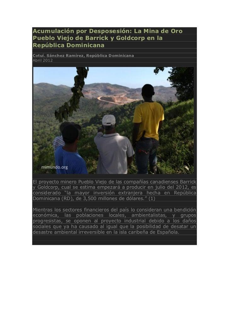 Acumulación por Desposesión: La Mina de OroPueblo Viejo de Barrick y Goldcorp en laRepública DominicanaCotuí. Sánchez Ramí...