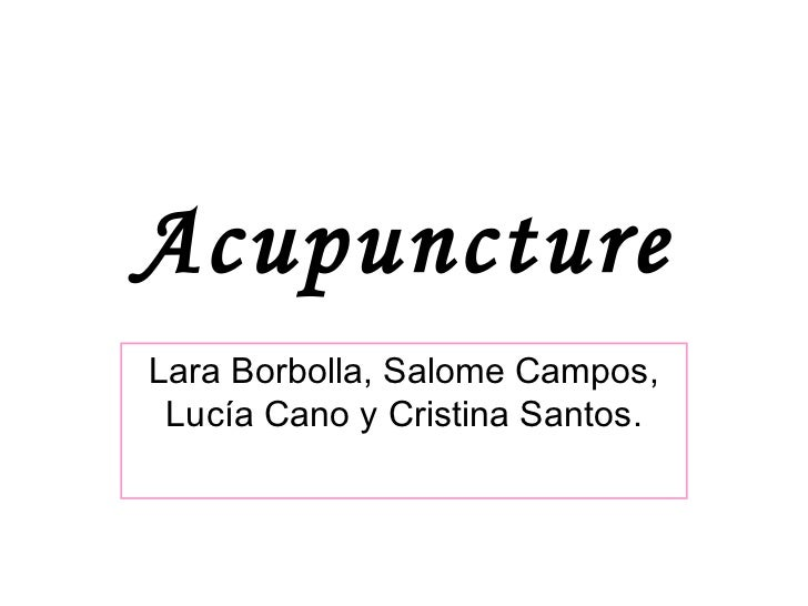 Acupuncture by Lara,Lucia,Cristina,Salome 4ºA