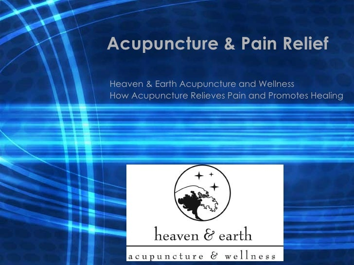 Acupuncture & Pain Relief Heaven & Earth Acupuncture and Wellness How Acupuncture Relieves Pain and Promotes Healing