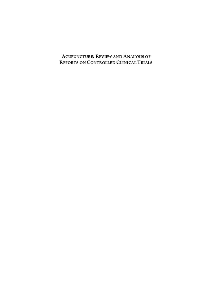 ACUPUNCTURE: REVIEW AND ANALYSIS OFREPORTS ON CONTROLLED CLINICAL TRIALS