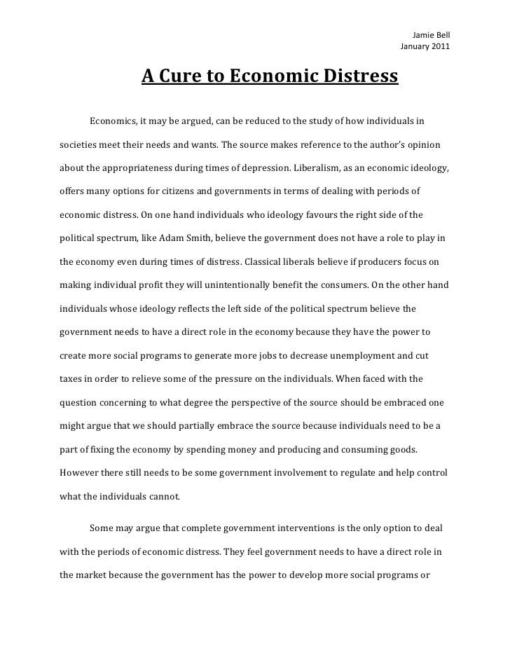 Jamie Bell January 2011 A Cure to Economic Distress Economics, it may be argued, can be reduced to the study of how indivi...