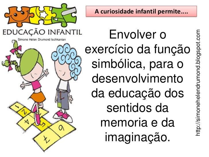 A curiosidade infantil permite....                                                                        http://simonehel...