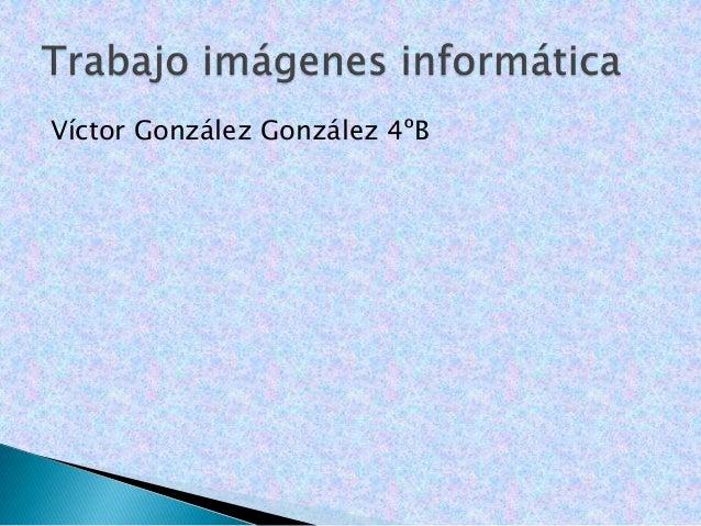 Víctor González González 4ºB