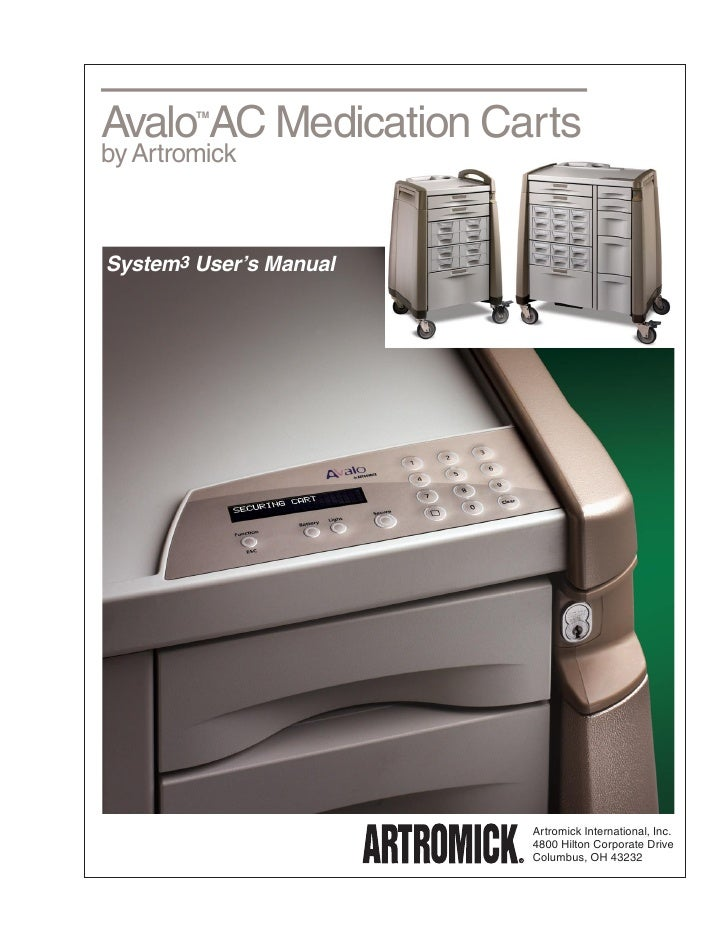 Avalo AC Medication Carts         TM    by Artromick    System3 User's Manual                             Artromick Intern...