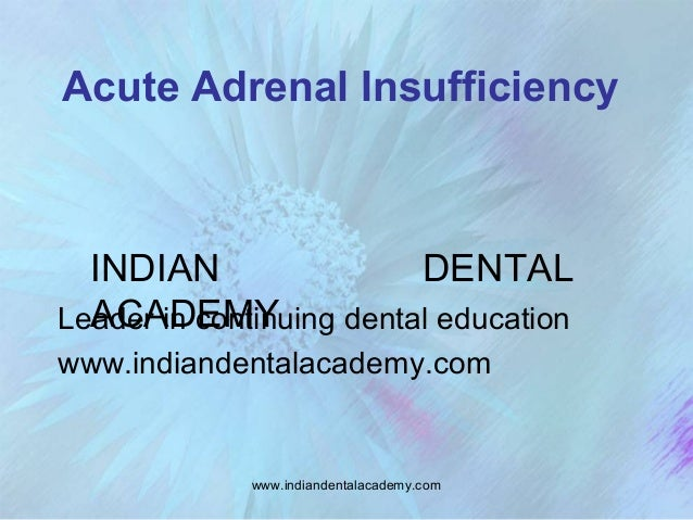 Acute adrenal insufficiency /certified fixed orthodontic courses by Indian dental academy