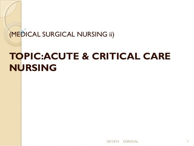 critical care nursing essay The american association of critical care nurses (aacn) mission statement focuses on the patient and family members who are in need of acute or critical care and the.