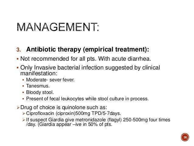 Ciprofloxacin watery diarrhea
