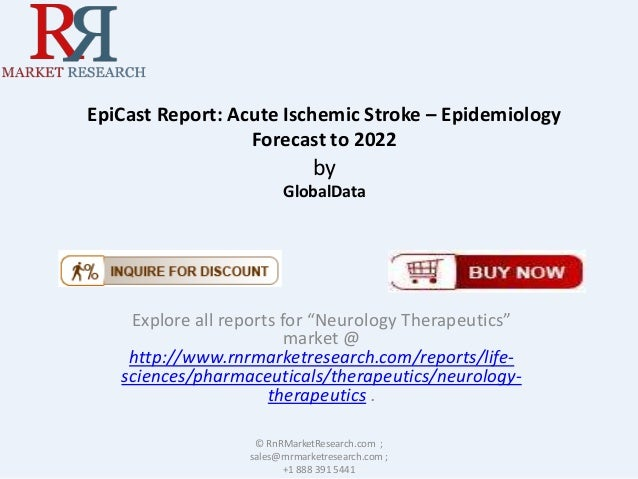 """EpiCast Report: Acute Ischemic Stroke – Epidemiology Forecast to 2022 by GlobalData Explore all reports for """"Neurology The..."""