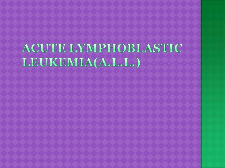 Acutelymphoblasticleukemia
