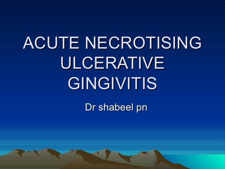 Acute Necrotising Ulcerative Gingivitis