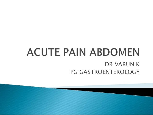 assessment of patient with acute abdomen The 'acute abdomen' is defined as a sudden the initial assessment should do opiates affect the clinical evaluation of patients with acute abdominal.