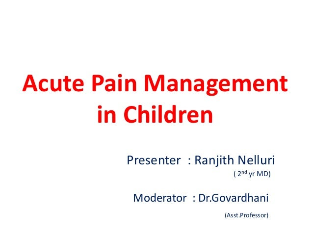 an analysis of pain management in children Cancer pain can be a complication of cancer or its treatment, and can negatively affect the functional status and quality of life of cancer patients get comprehensive, practical information on the screening, assessment, and management of cancer-related pain in this summary for clinicians.