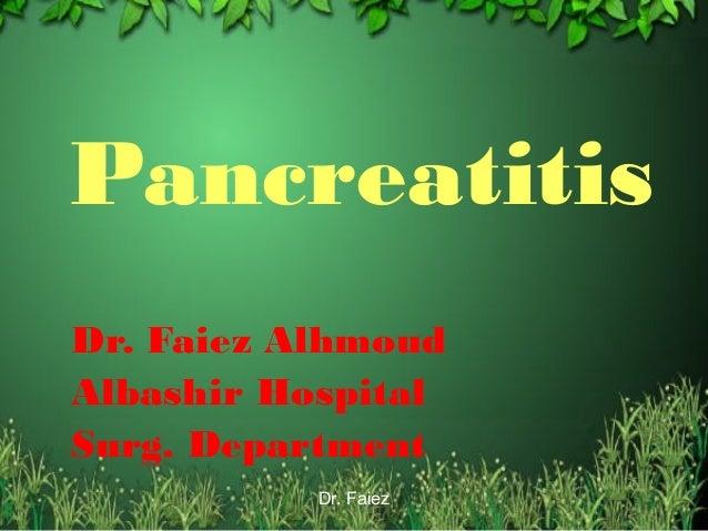 PancreatitisDr. Faiez AlhmoudAlbashir HospitalSurg. Department           Dr. Faiez