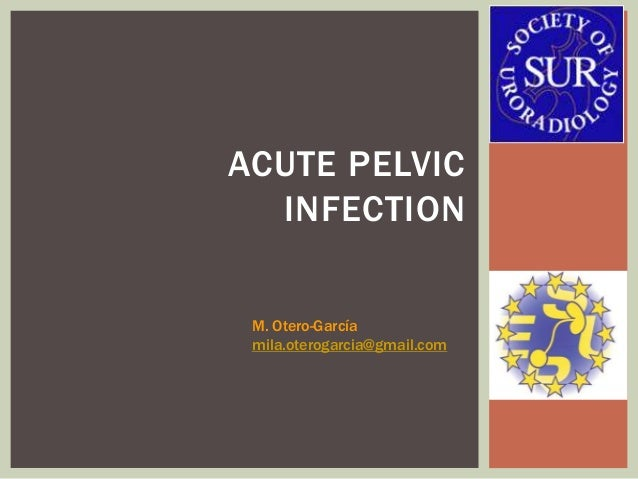 Acute female pelvic infection . ESUR Congress.