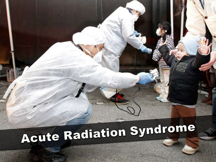 Acute Radiation Syndrome<br />