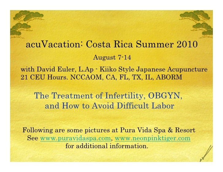acuVacation: Costa Rica Summer 2010                       August 7-14 with David Euler, L.Ap - Kiiko Style Japanese Acupun...