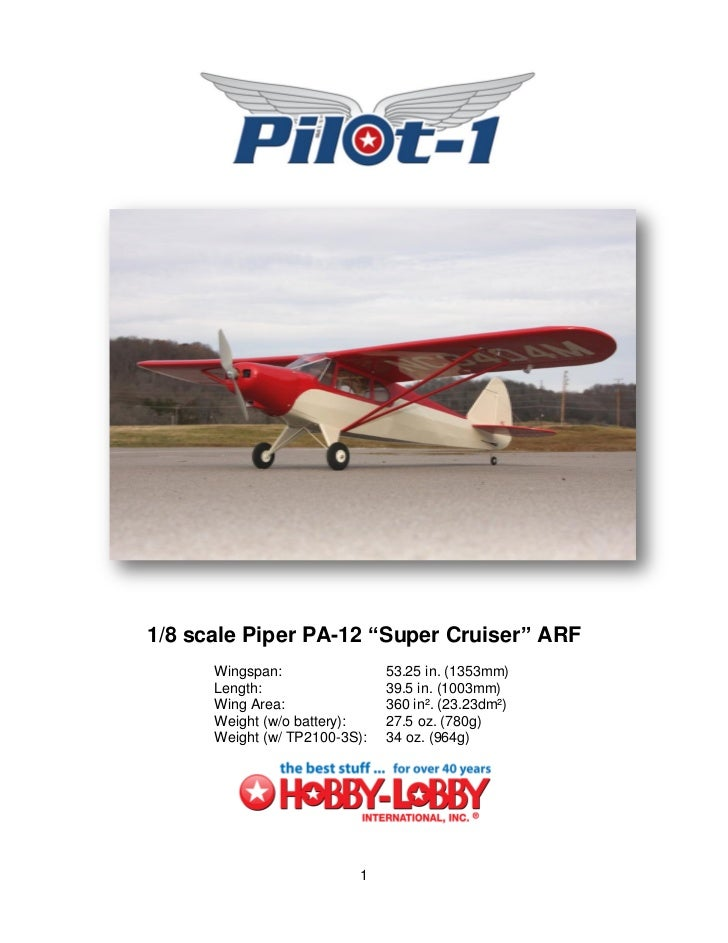 "1/8 scale Piper PA-12 ""Super Cruiser"" ARF      Wingspan:                53.25 in. (1353mm)      Length:                  3..."