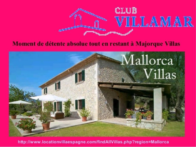 Moment de détente absolue tout en restant à Majorque Villas http://www.locationvillaespagne.com/findAllVillas.php?region=M...