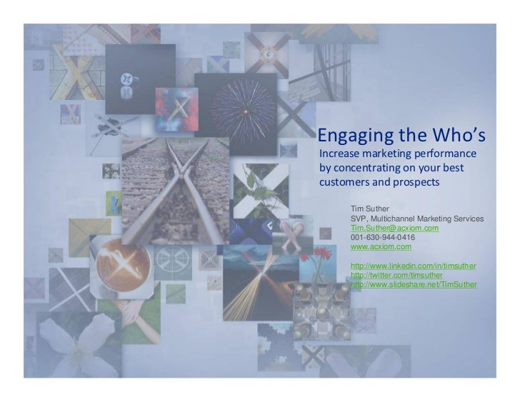 Engaging the Who's Increase marketing performance  by concentrating on your best  customers and prospects         Tim Suth...