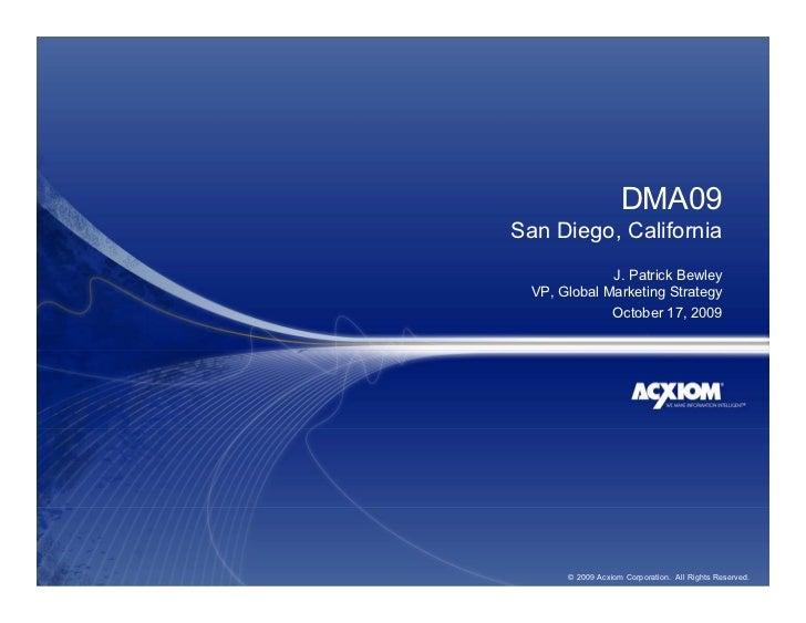 DMA09 San Diego, California               J. Patrick Bewley   VP, Global Marketing Strategy               October 17, 2009...