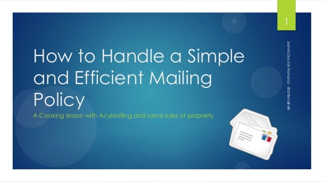 How to Handle a Simple and Efficient Mailing Policy
