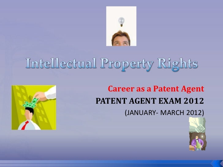Career as a Patent AgentPATENT AGENT EXAM 2012      (JANUARY- MARCH 2012)