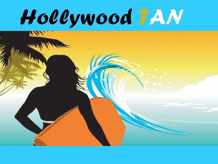 Hollywood  T AN