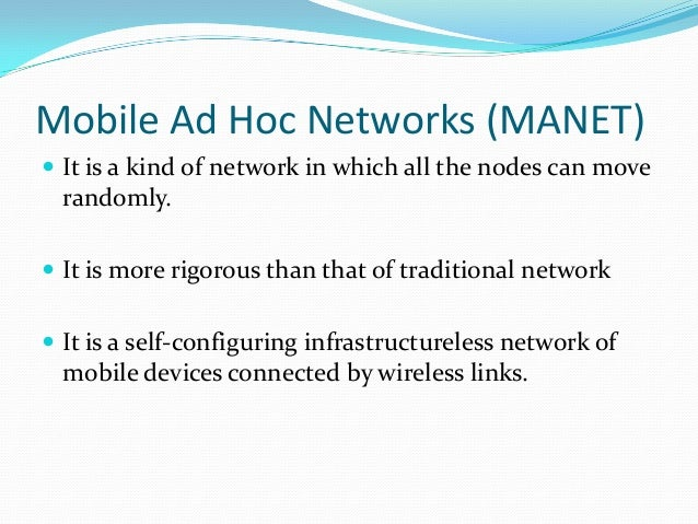 mobile ad hoc networks manets Simultaneously, infrastructure-less systems such as mobile ad hoc networks ( manet) are gaining popularity since they provide the possibility.