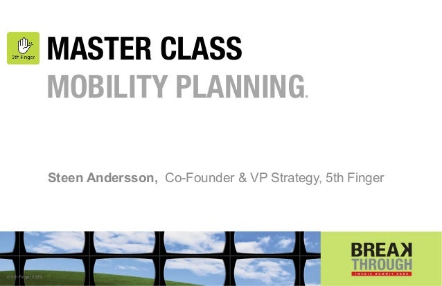 MASTER CLASS                    MOBILITY PLANNING.                    Steen Andersson, Co-Founder & VP Strategy, 5th Finge...