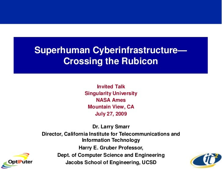 Superhuman Cyberinfrastructure—       Crossing the Rubicon                         Invited Talk                   Singular...