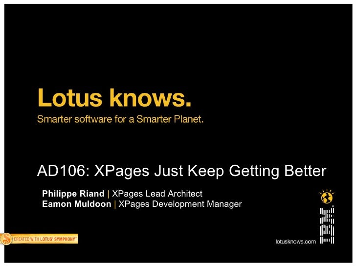 Ad106 - XPages Just Keep Getting Better