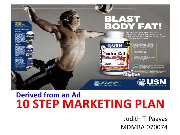 Derived from an Ad<br />10 step marketing plan<br />Judith T. Paayas<br />MDMBA 070074<br />