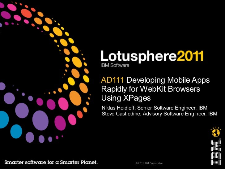 Ad111 Lotusphere 2011 - Developing Mobile Apps Rapidly for WebKit Browsers Using XPages