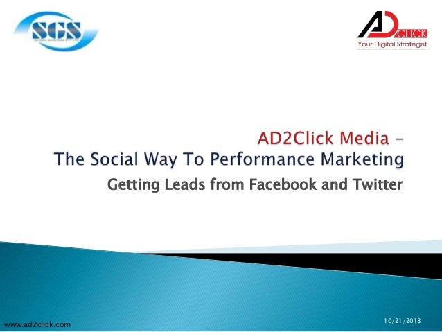 Getting Leads from Facebook and Twitter  www.ad2click.com  10/21/2013