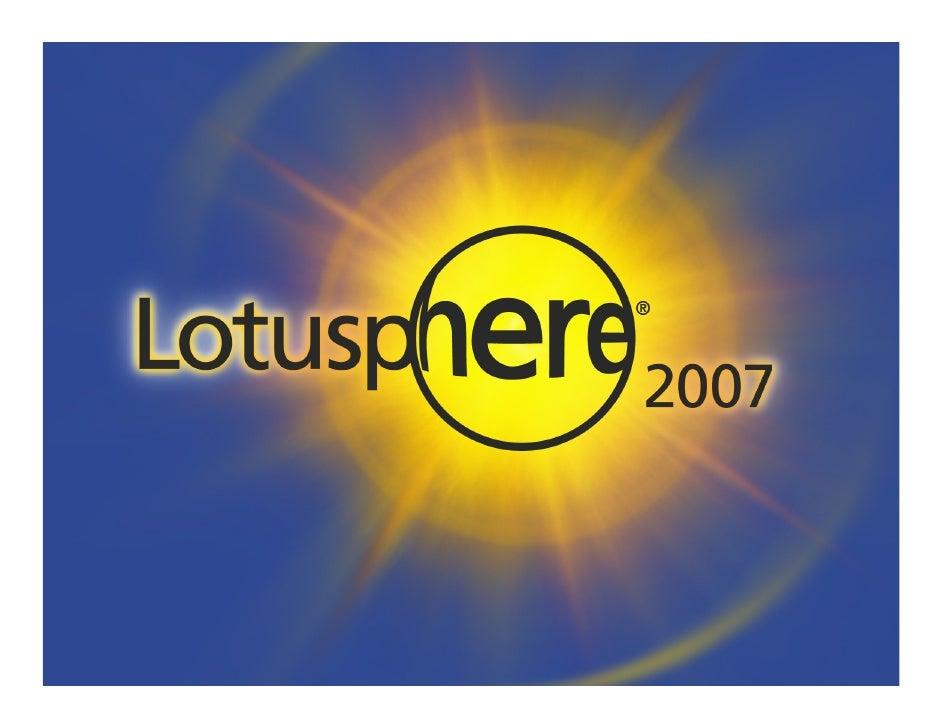 Lotusphere 2007 AD401 LEVERAGING AJAX FRAMEWORKS TO BUILD IBM LOTUS DOMINO WEB APPLICATIONS