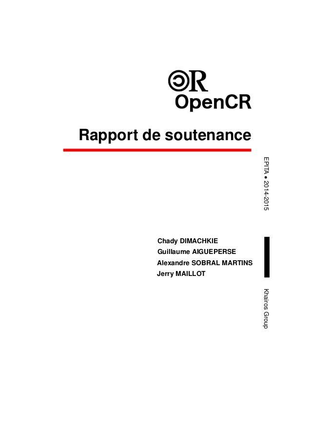 Rapport de soutenance EPITA•2014-2015KhairosGroup Chady DIMACHKIE Guillaume AIGUEPERSE Alexandre SOBRAL MARTINS Jerry MAIL...