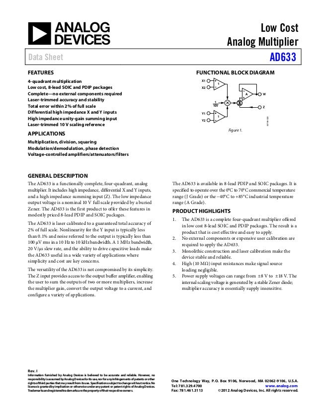 Low Cost Analog Multiplier Data Sheet AD633 Rev. I Information furnished by Analog Devices is believed to be accurate and ...